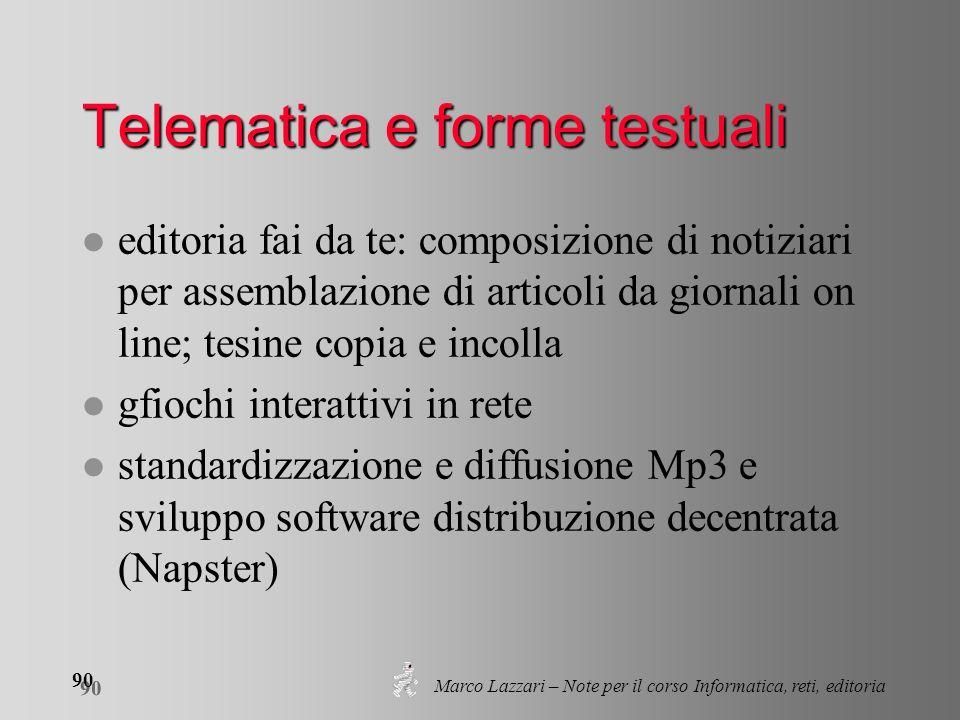 Marco Lazzari – Note per il corso Informatica, reti, editoria 90 Telematica e forme testuali l editoria fai da te: composizione di notiziari per assem