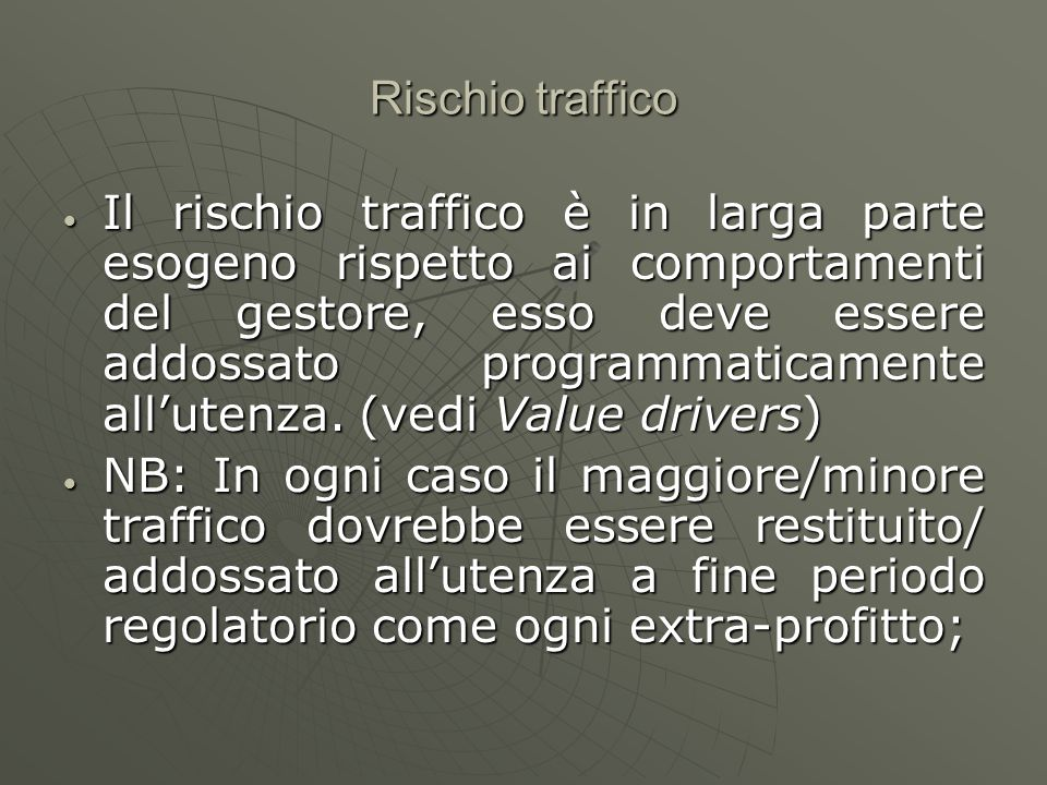 Problemi aperti: Rischio traffico Perché è importante il traffico nella determinazione della tariffa.