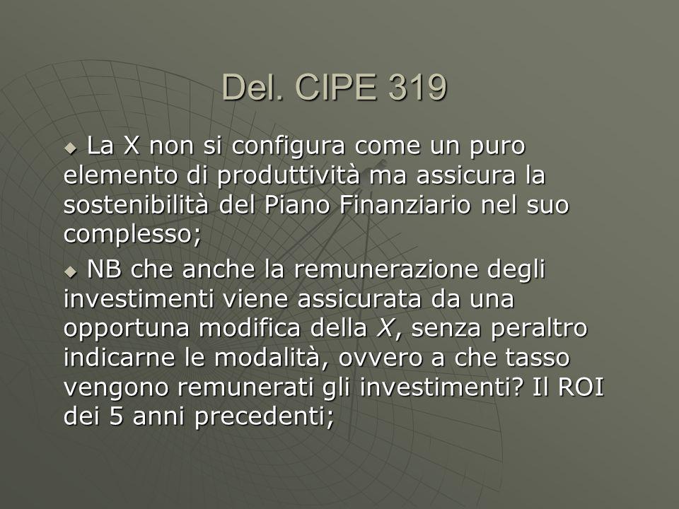 Del. CIPE 319 La X non si configura come un puro elemento di produttività ma assicura la sostenibilità del Piano Finanziario nel suo complesso; La X n