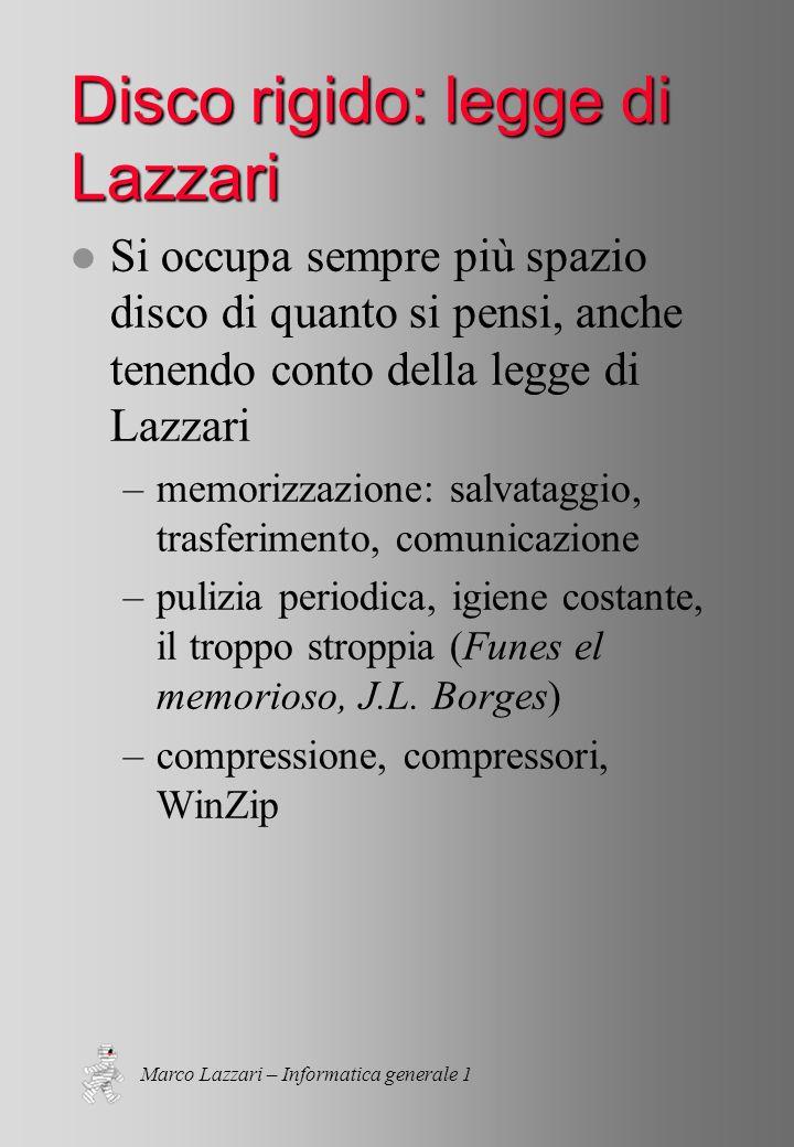 Marco Lazzari – Informatica generale 1 Memoria l dimensioni della memoria: ~MB (256 MB) l tempo daccesso: ~50 nanosecondi (1ns è un miliardesimo di secondo) l gestione della memoria: memoria virtuale su disco quando la RAM non basta - swap su disco