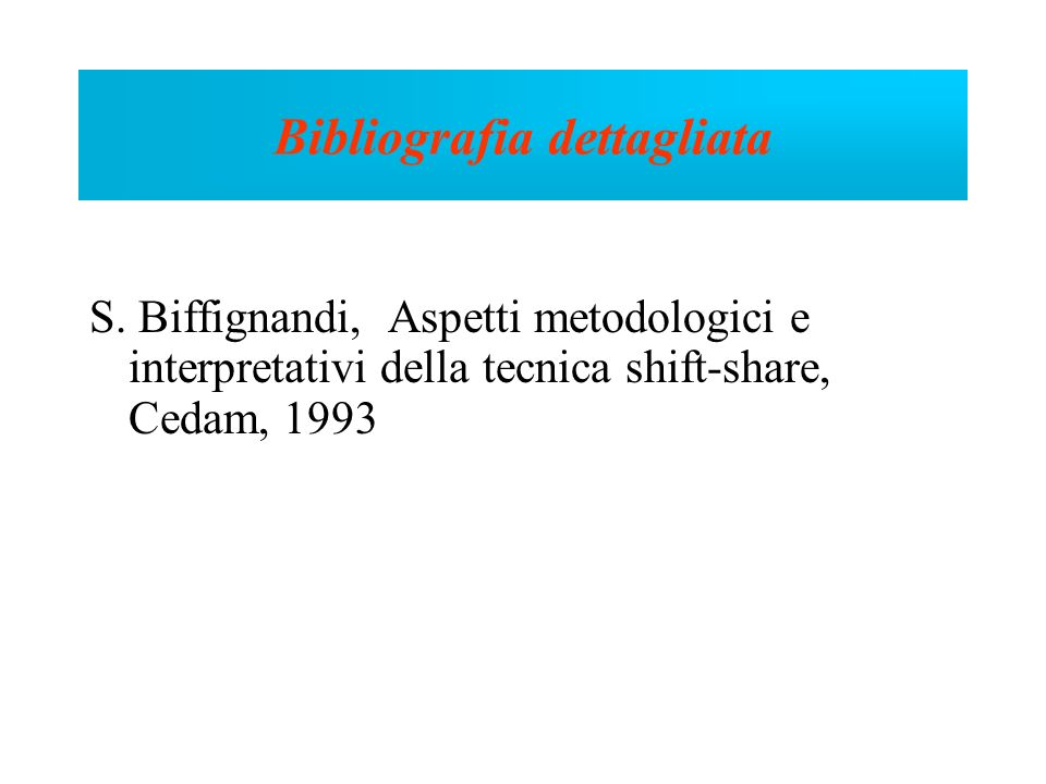 S. Biffignandi, Aspetti metodologici e interpretativi della tecnica shift-share, Cedam, 1993 Bibliografia dettagliata