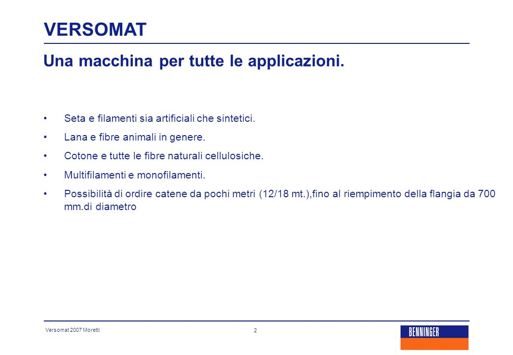 Versomat 2007 Moretti 3 Una macchina per tutte le applicazioni.