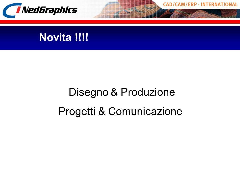 Disegno & Produzione Progetti & Comunicazione Novita !!!!