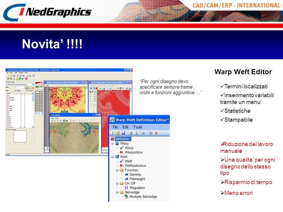 Warp Weft Editor Termini localizzati Riduzione del lavoro manuale Una qualita per ogni disegno dello stesso tipo Inserimento variabili tramite un menu