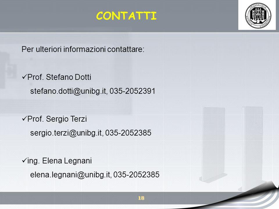 18 CONTATTI Per ulteriori informazioni contattare: Prof. Stefano Dotti stefano.dotti@unibg.it, 035-2052391 Prof. Sergio Terzi sergio.terzi@unibg.it, 0