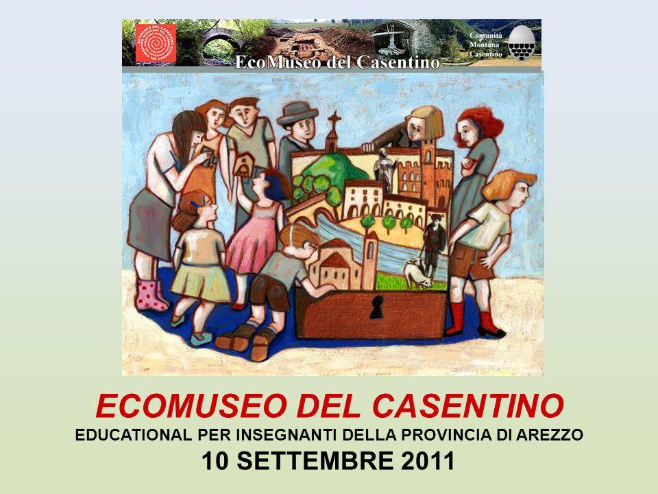 ECOMUSEO DEL CASENTINO EDUCATIONAL PER INSEGNANTI DELLA PROVINCIA DI AREZZO 10 SETTEMBRE 2011