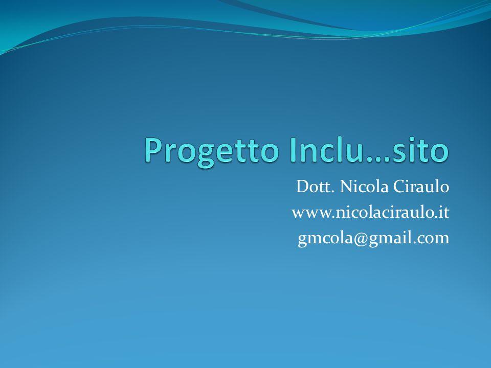 Dott. Nicola Ciraulo www.nicolaciraulo.it gmcola@gmail.com