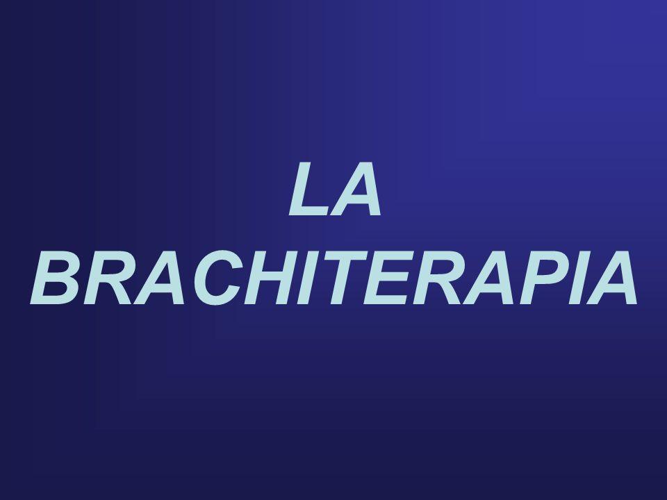 BRACHITERAPIA ENDOCAVITARIA BRACHITERAPIA A CONTATTO BRACHITERAPIA INTERSTIZIALE TERAPIA RADIOMETABOLICA