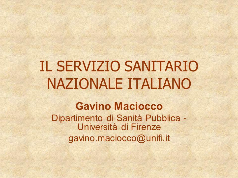 IL SERVIZIO SANITARIO NAZIONALE ITALIANO Gavino Maciocco Dipartimento di Sanità Pubblica - Università di Firenze gavino.maciocco@unifi.it