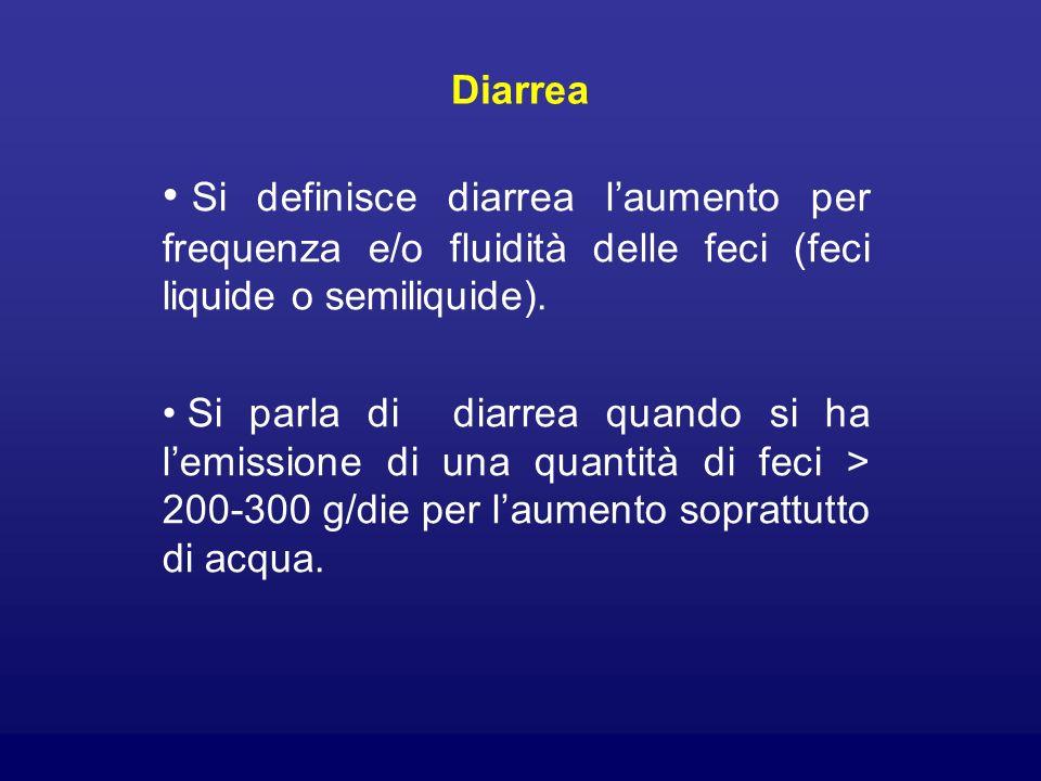 Diarrea Si definisce diarrea laumento per frequenza e/o fluidità delle feci (feci liquide o semiliquide). Si parla di diarrea quando si ha lemissione