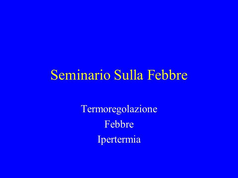 Seminario Sulla Febbre Termoregolazione Febbre Ipertermia
