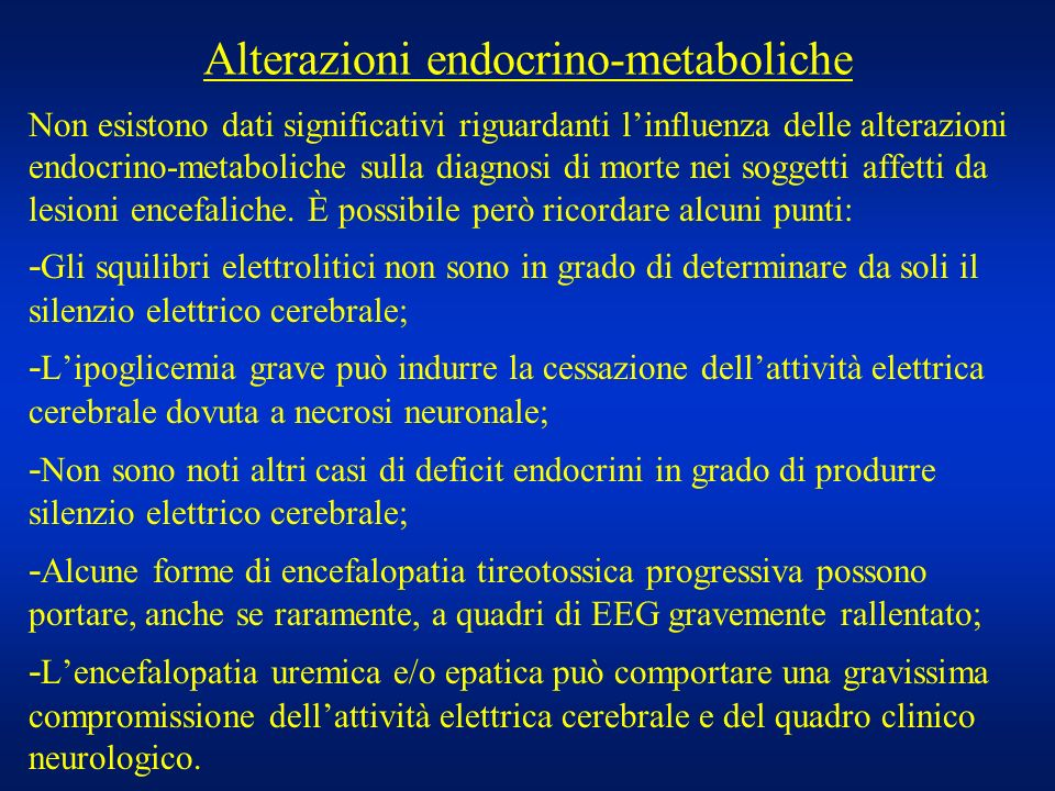 Alterazioni endocrino-metaboliche Non esistono dati significativi riguardanti linfluenza delle alterazioni endocrino-metaboliche sulla diagnosi di mor