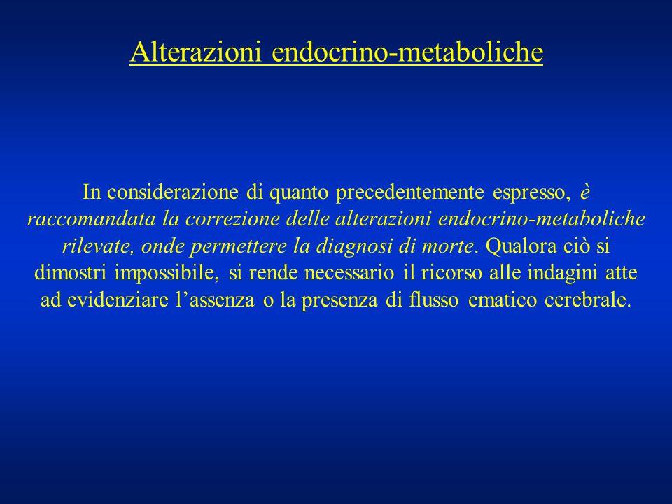 Alterazioni endocrino-metaboliche In considerazione di quanto precedentemente espresso, è raccomandata la correzione delle alterazioni endocrino-metab