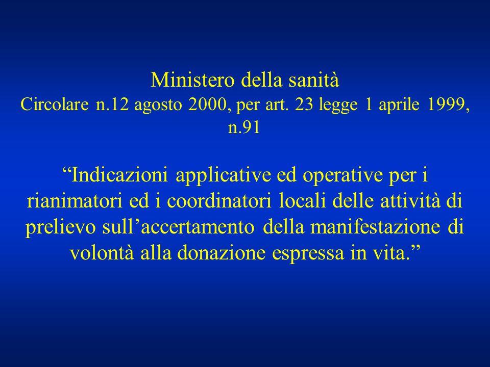 Ministero della sanità Circolare n.12 agosto 2000, per art. 23 legge 1 aprile 1999, n.91 Indicazioni applicative ed operative per i rianimatori ed i c