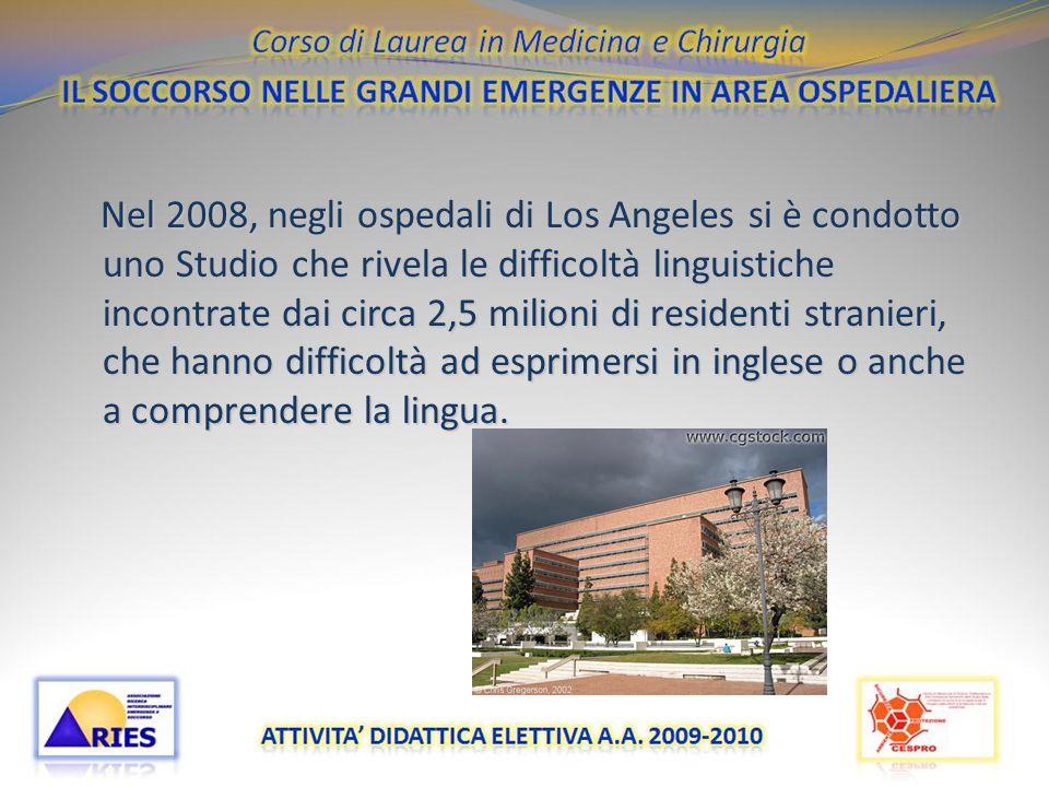 Nel 2008, negli ospedali di Los Angeles si è condotto uno Studio che rivela le difficoltà linguistiche incontrate dai circa 2,5 milioni di residenti s