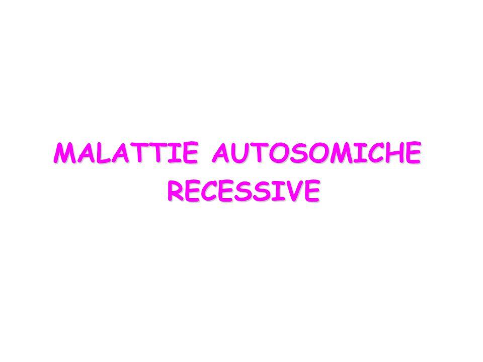 MALATTIE AUTOSOMICHE RECESSIVE