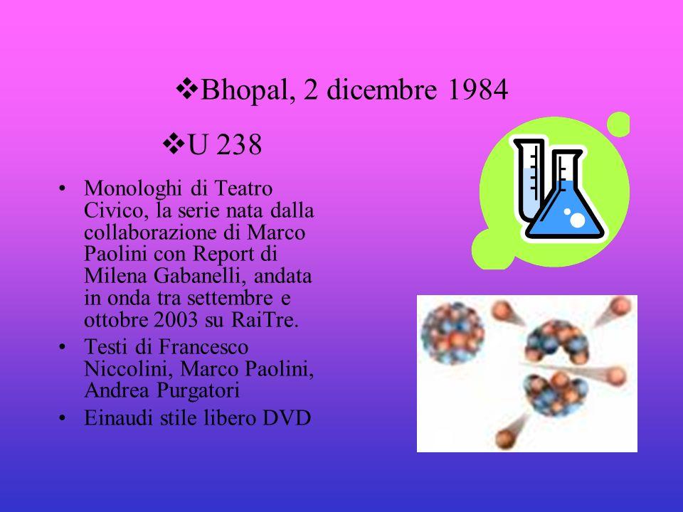 Bhopal, 2 dicembre 1984 Monologhi di Teatro Civico, la serie nata dalla collaborazione di Marco Paolini con Report di Milena Gabanelli, andata in onda