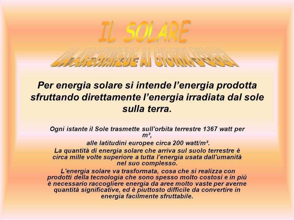 Per energia solare si intende lenergia prodotta sfruttando direttamente lenergia irradiata dal sole sulla terra. Ogni istante il Sole trasmette sull'o