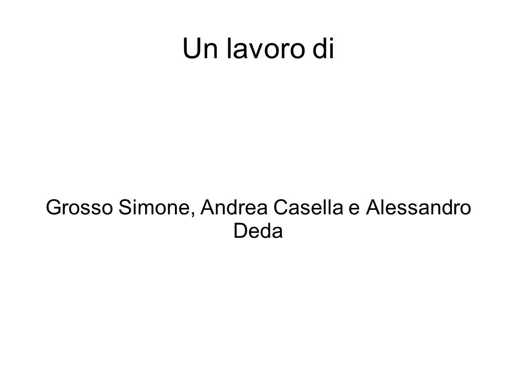 Un lavoro di Grosso Simone, Andrea Casella e Alessandro Deda