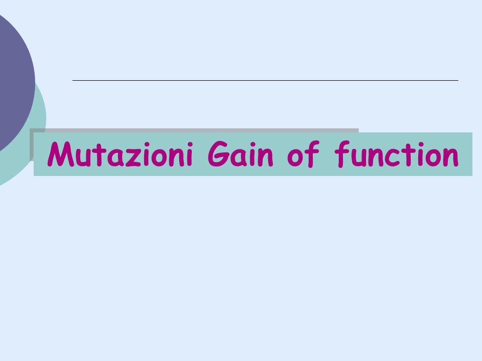 Mutazioni Gain of function