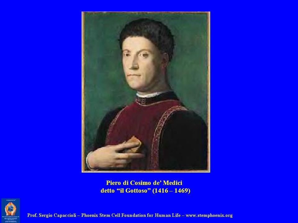 Piero di Cosimo de Medici detto il Gottoso (1416 – 1469)