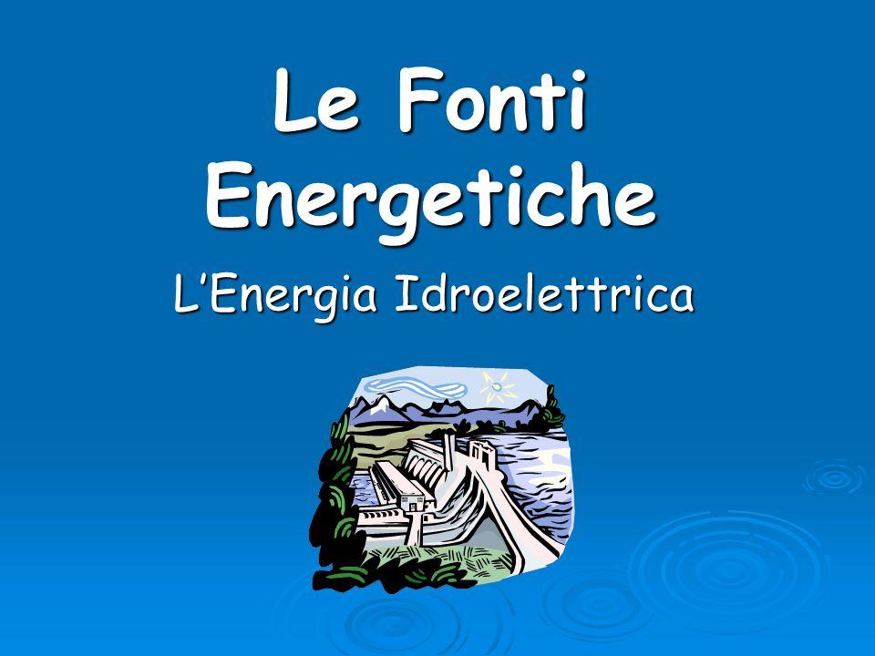 Le Fonti Energetiche LEnergia Idroelettrica