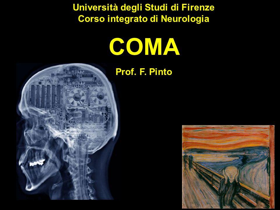 Università degli Studi di Firenze Corso integrato di Neurologia COMA Prof. F. Pinto