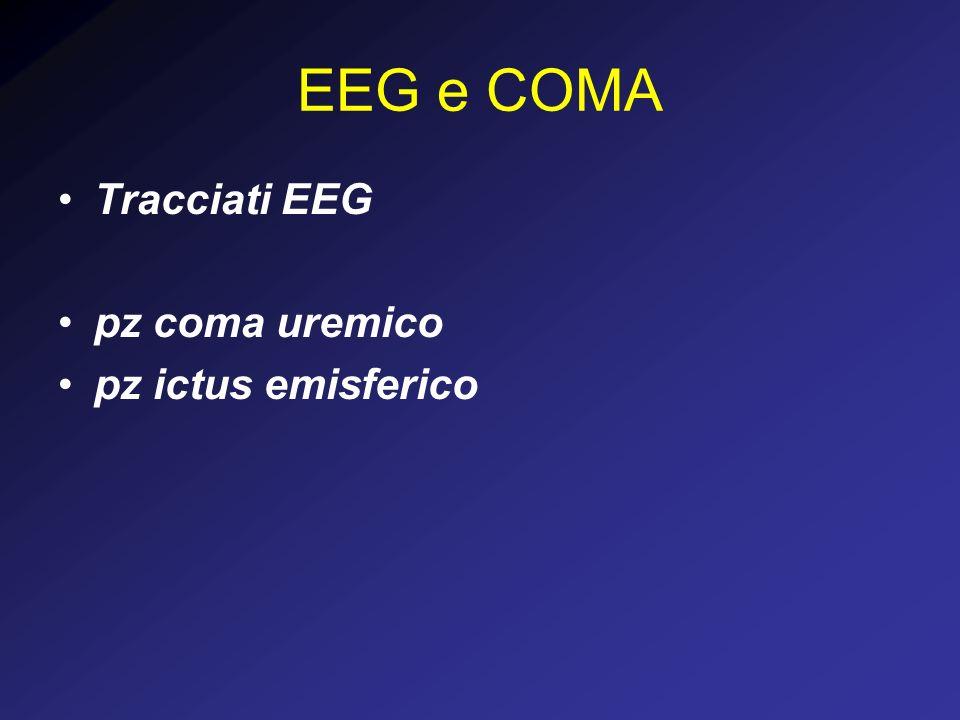 EEG e COMA Tracciati EEG pz coma uremico pz ictus emisferico