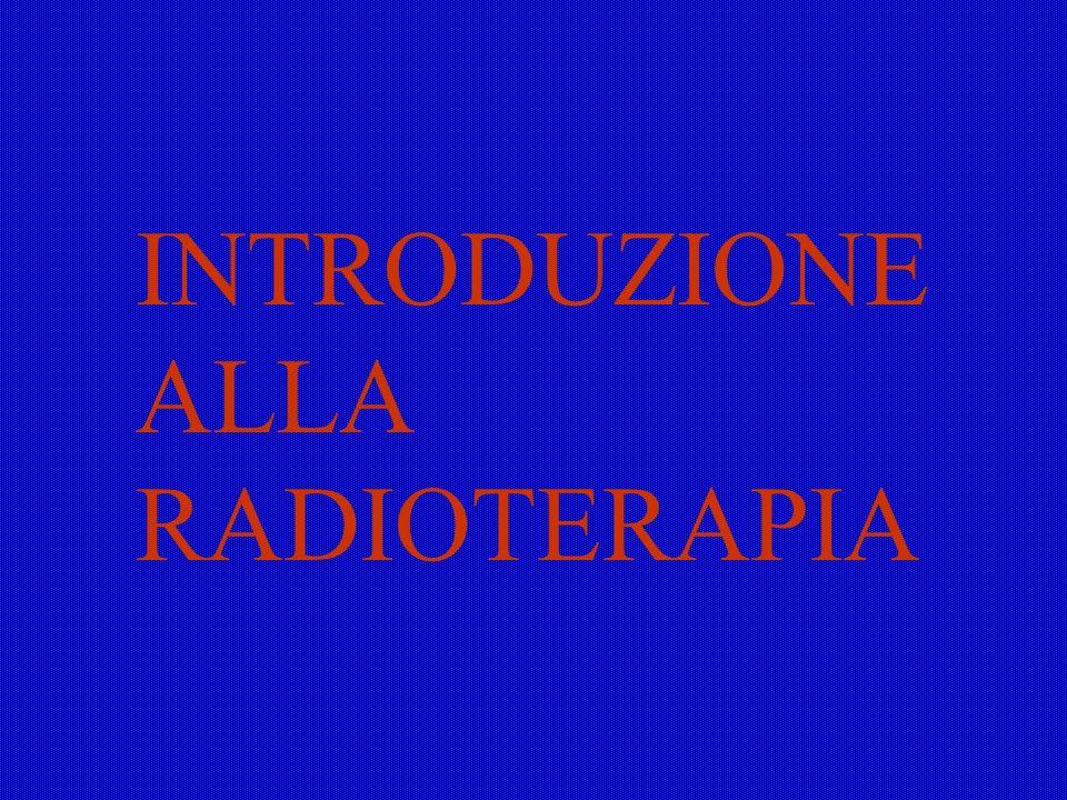 RADIOCURABILITA Possibilità di eradicare il tumore sia a livello della lesione primitiva che dei drenaggi linfatici.