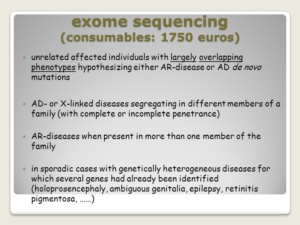 exome sequencing (consumables: 1750 euros) unrelated affected individuals with largely overlapping phenotypes hypothesizing either AR-disease or AD de