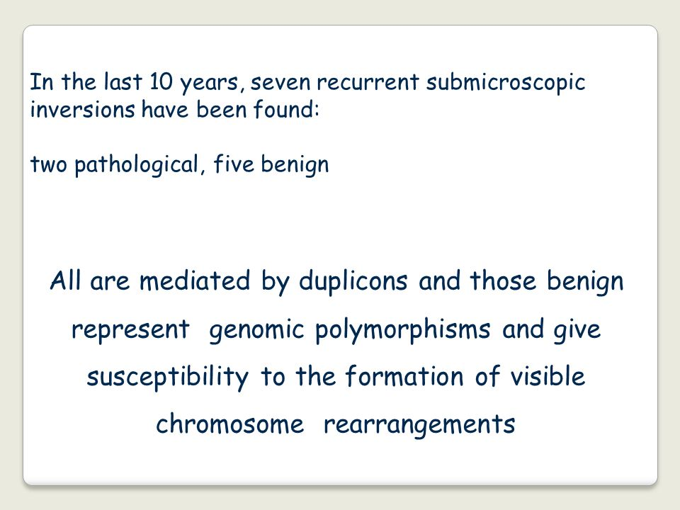 All are mediated by duplicons and those benign represent genomic polymorphisms and give susceptibility to the formation of visible chromosome rearrang