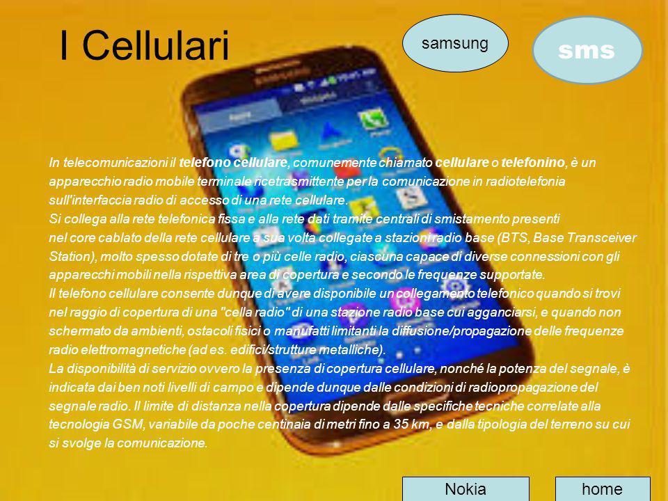 I Cellulari In telecomunicazioni il telefono cellulare, comunemente chiamato cellulare o telefonino, è un apparecchio radio mobile terminale ricetrasm
