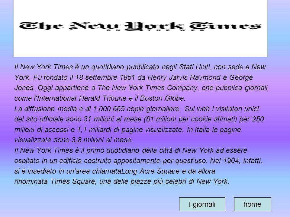 Il New York Times è un quotidiano pubblicato negli Stati Uniti, con sede a New York. Fu fondato il 18 settembre 1851 da Henry Jarvis Raymond e George