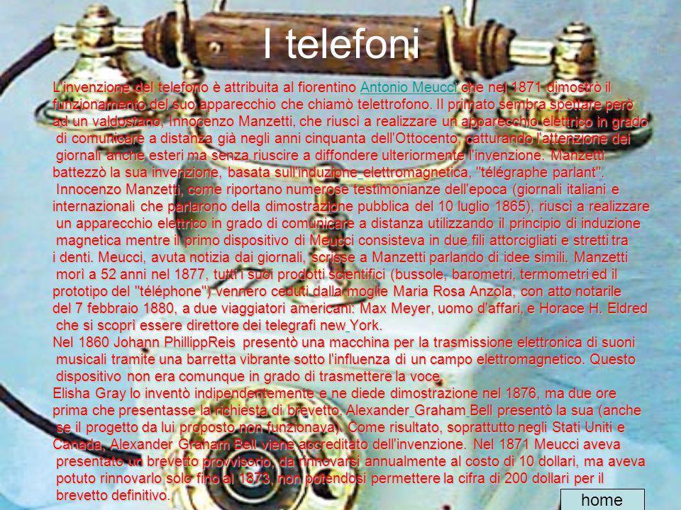 I telefoni L'invenzione del telefono è attribuita al fiorentino Antonio Meucci che nel 1871 dimostrò il Antonio Meucci Antonio Meucci funzionamento de