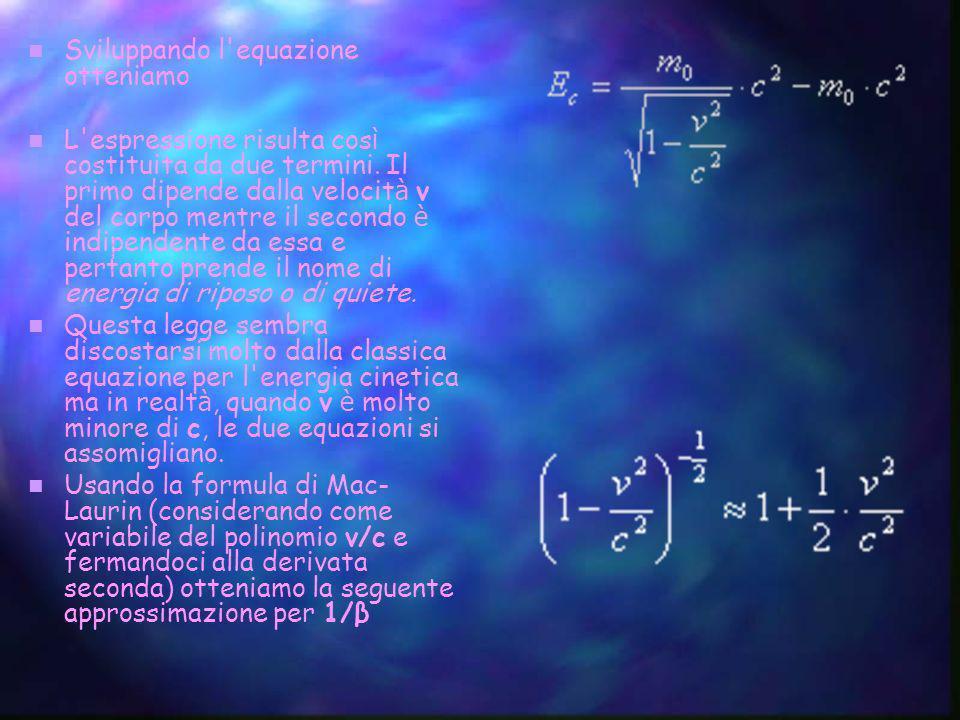Sviluppando l'equazione otteniamo L'espressione risulta cos ì costituita da due termini. Il primo dipende dalla velocit à v del corpo mentre il second