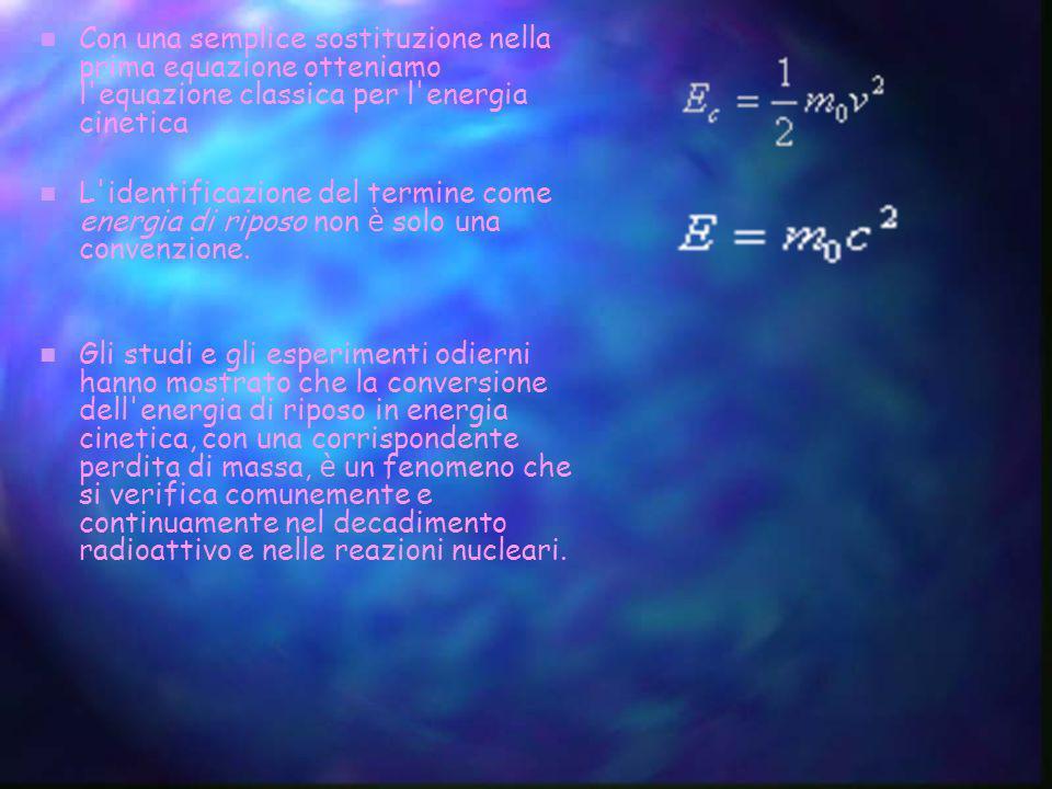 Con una semplice sostituzione nella prima equazione otteniamo l'equazione classica per l'energia cinetica L'identificazione del termine come energia d