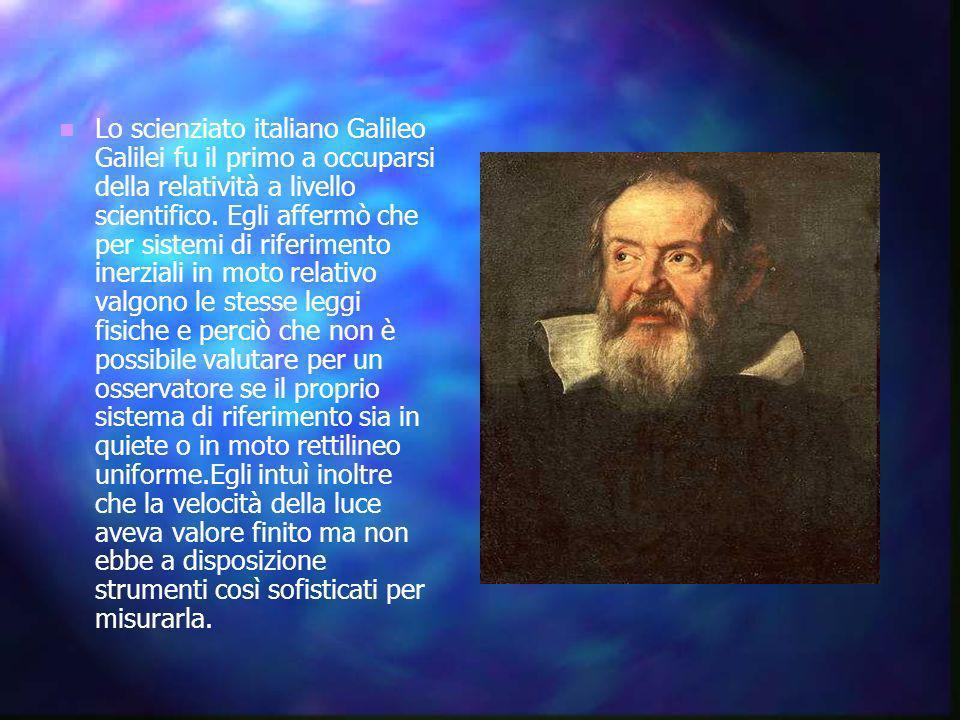 Lo scienziato italiano Galileo Galilei fu il primo a occuparsi della relatività a livello scientifico. Egli affermò che per sistemi di riferimento ine
