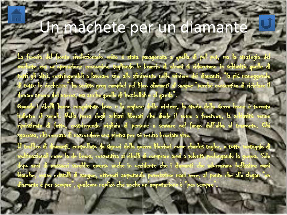 Un machete per un diamante La ferocia del fronte rivoluzionario unito è stata paragonata a quella di pol pot, ma la strategia del machete era unoperaz