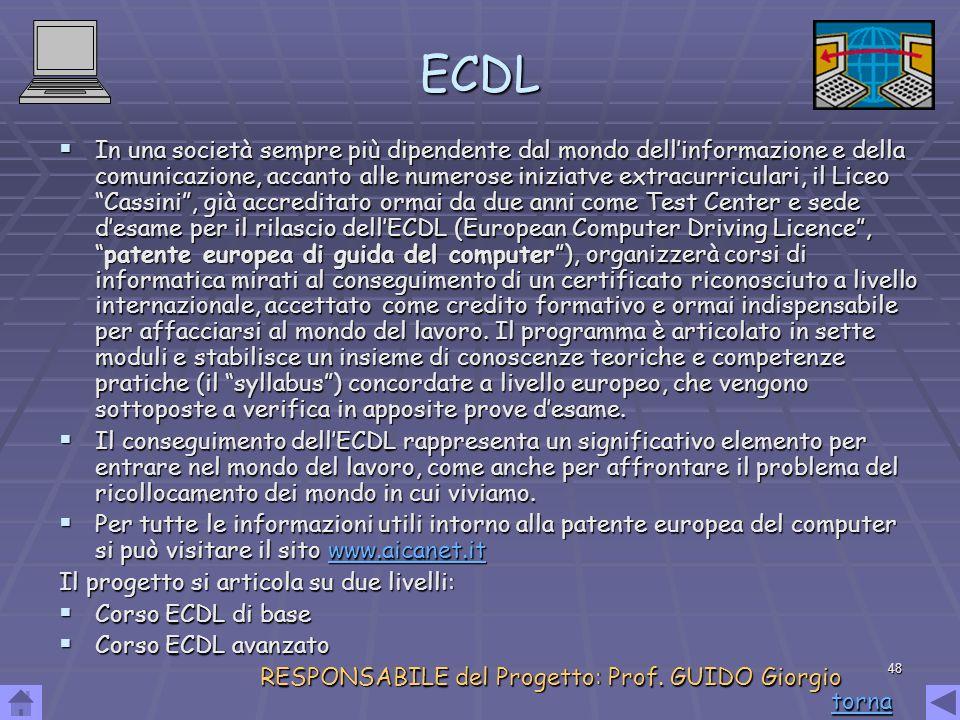 48 ECDL In una società sempre più dipendente dal mondo dellinformazione e della comunicazione, accanto alle numerose iniziatve extracurriculari, il Li