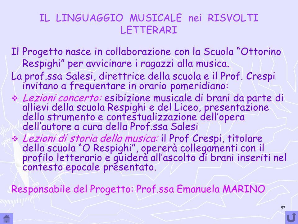 57 IL LINGUAGGIO MUSICALE nei RISVOLTI LETTERARI Il Progetto nasce in collaborazione con la Scuola Ottorino Respighi per avvicinare i ragazzi alla mus