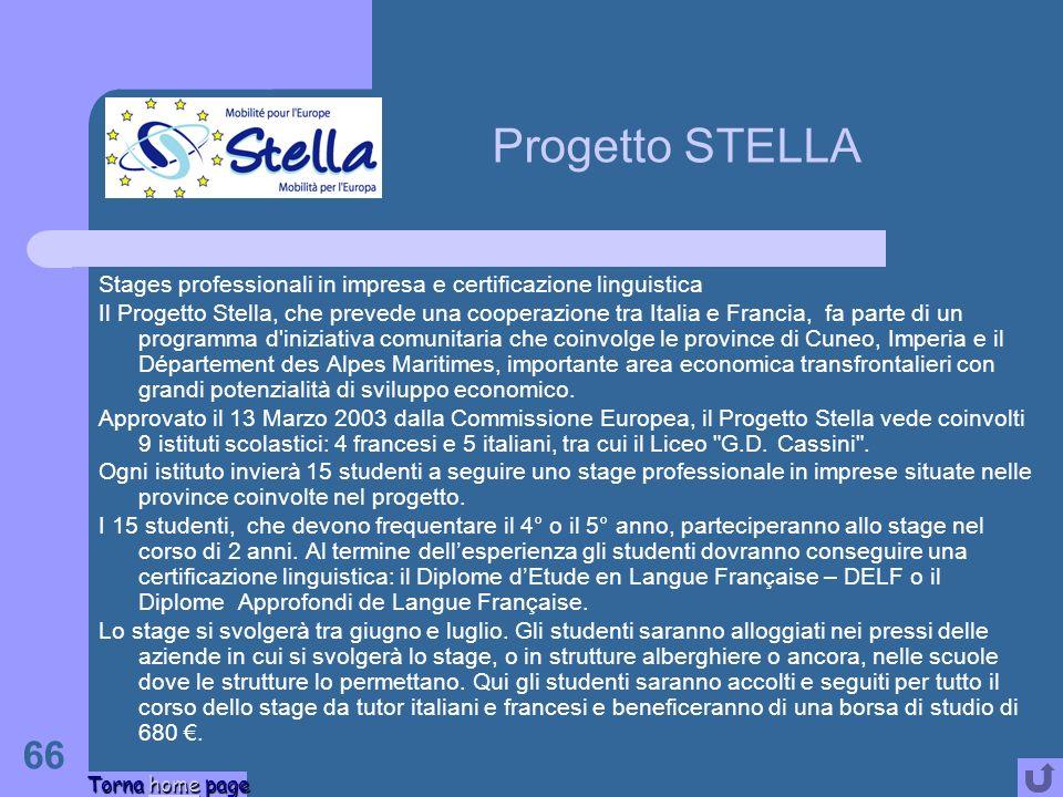 66 Stages professionali in impresa e certificazione linguistica Il Progetto Stella, che prevede una cooperazione tra Italia e Francia, fa parte di un