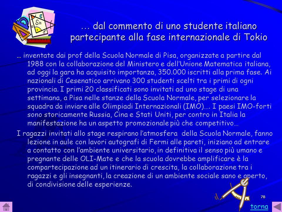 78 … dal commento di uno studente italiano partecipante alla fase internazionale di Tokio … … inventate dai prof della Scuola Normale di Pisa, organiz