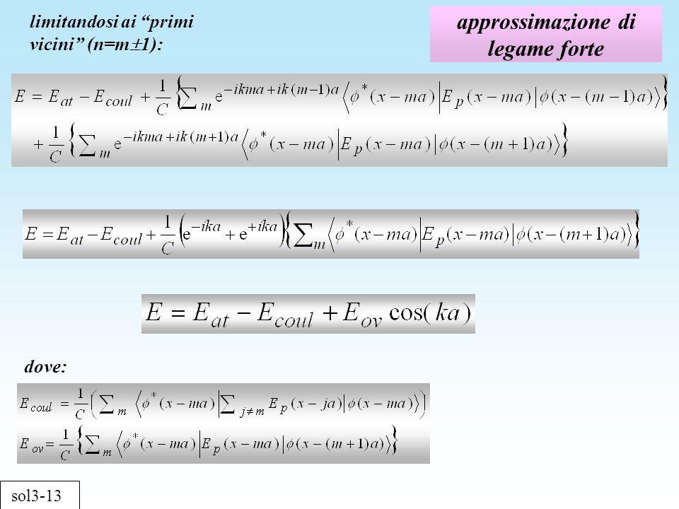 approssimazione di legame forte sol3-13 limitandosi ai primi vicini (n=m 1): dove: