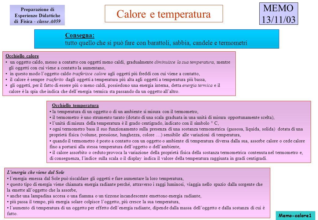 Calore e temperatura Preparazione di Esperienze Didattiche di Fisica - classe A059 Consegna: tutto quello che si può fare con barattoli, sabbia, cande
