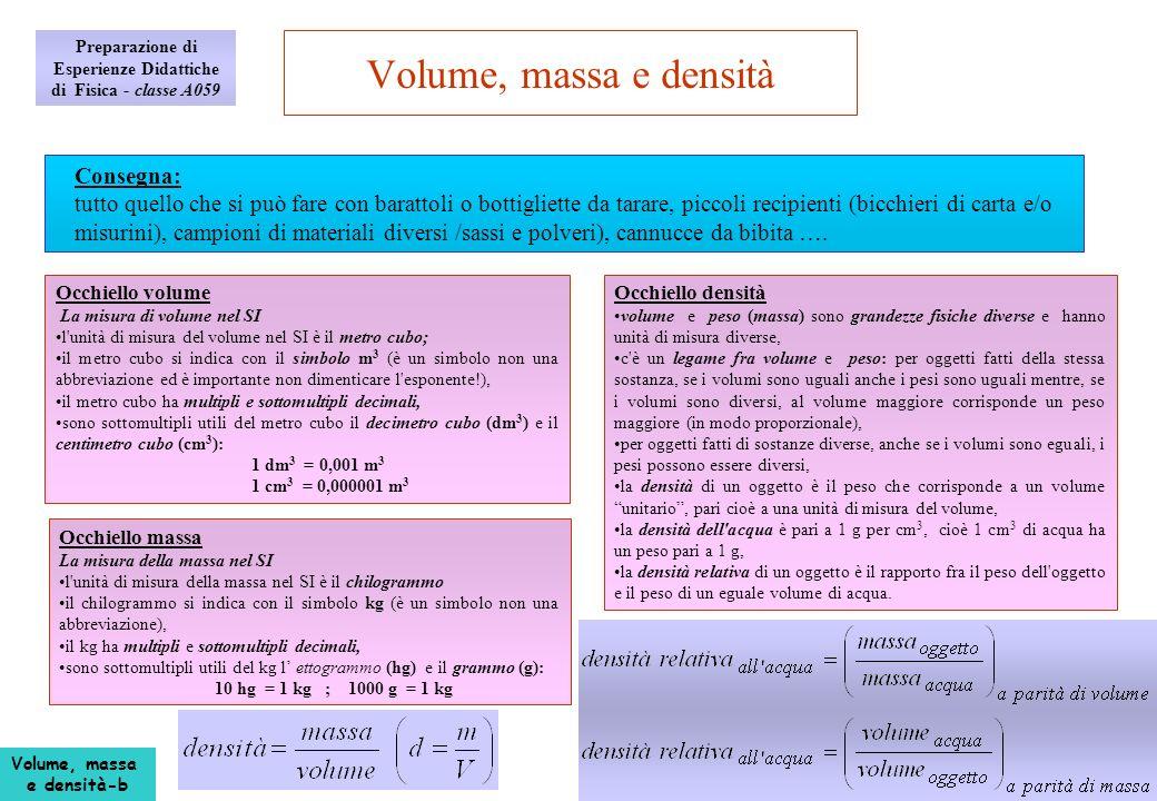 Volume, massa e densità Preparazione di Esperienze Didattiche di Fisica - classe A059 Consegna: tutto quello che si può fare con barattoli o bottiglie