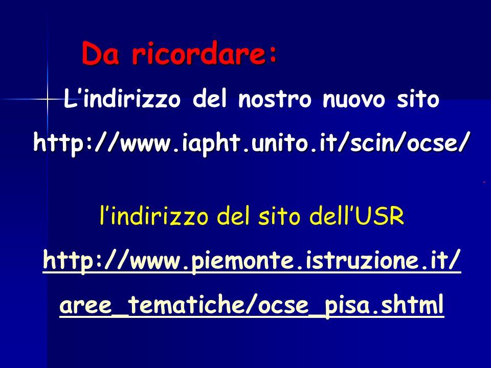 Da ricordare: Lindirizzo del nostro nuovo sitohttp://www.iapht.unito.it/scin/ocse/.