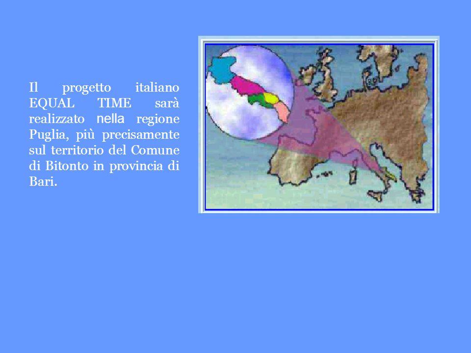 Il progetto italiano EQUAL TIME sarà realizzato nella regione Puglia, più precisamente sul territorio del Comune di Bitonto in provincia di Bari.
