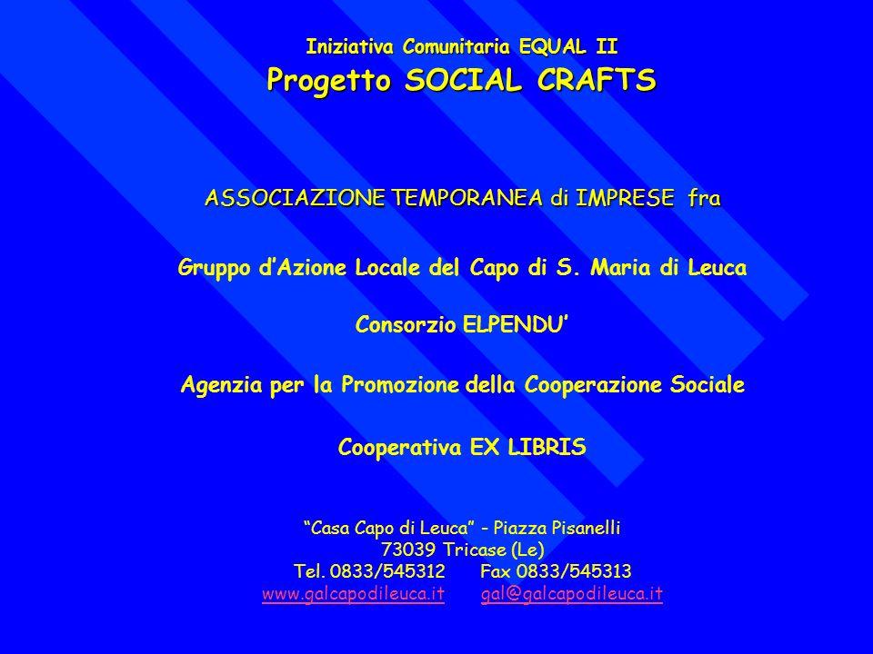 Iniziativa Comunitaria EQUAL II Progetto SOCIAL CRAFTS ASSOCIAZIONE TEMPORANEA di IMPRESE fra Gruppo dAzione Locale del Capo di S.
