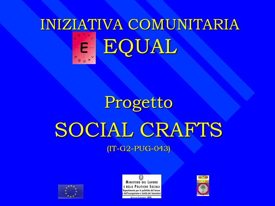 Il progetto SOCIAL CRAFTS Obiettivo di SOCIAL CRAFTS è di sperimentare un modello formativo e di avvio al lavoro che consenta alle fasce deboli il reinserimento nella società e nel mondo del lavoro, a partire dalle singole e personali capacità, intese come risorse da valorizzare.