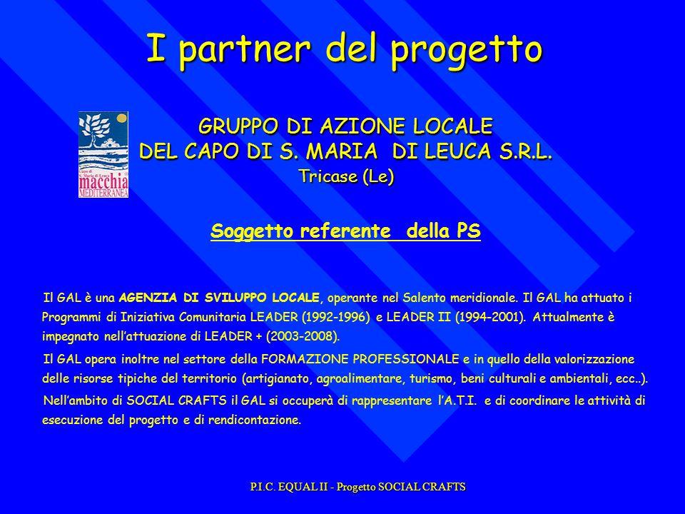 I partner del progetto Il GAL è una AGENZIA DI SVILUPPO LOCALE, operante nel Salento meridionale.